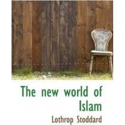 The New World of Islam by Lothrop Stoddard
