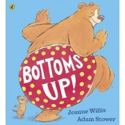 Bottoms Up! by Jeanne Willis