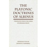 The Platonic Doctrines of Albinus by Jeremiah Reedy