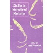 Studies in International Mediation by Jacob Bercovitch