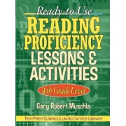 Ready to Use Reading Proficiency Lessons and Activities: 4th Grade Level by Gary R. Muschla