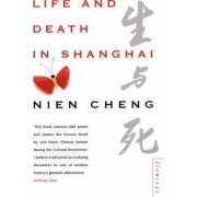 Life and Death in Shanghai by Nien Cheng