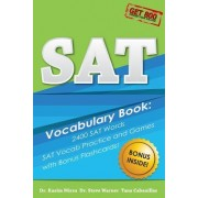 SAT Vocabulary Book - 2400 SAT Words, SAT Vocab Practice and Games with Bonus Flashcards: The Most Effective Way to Double Your SAT Vocabulary Ever Se