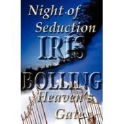 Night of Seduction/Heaven's Gate by Iris D Bolling