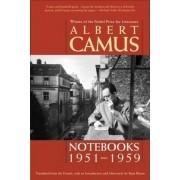 Notebooks 1951-1959 by Albert Camus