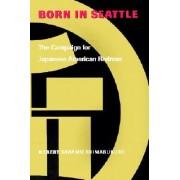 Born in Seattle by Robert Sadamu Shimabukuro