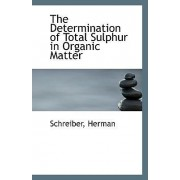 The Determination of Total Sulphur in Organic Matter by Schreiber Herman