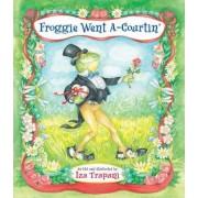Froggie Went A--Courtin by Iza Trapani