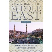 A Concise History of the Middle East by Arthur Goldschmidt
