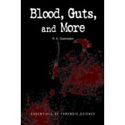 Blood, Guts, and More by R. E. Gaensslen