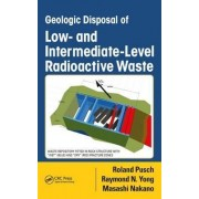 Geologic Disposal of Low- and Intermediate-Level Radioactive Waste by Roland Pusch