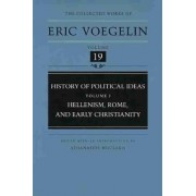 History of Political Ideas: Hellenism, Rome and Early Christianity v. 1 by Eric Voegelin