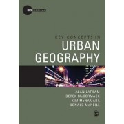 Key Concepts in Urban Geography by Donald McNeill