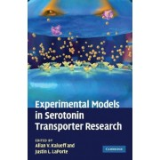 Experimental Models in Serotonin Transporter Research by Allan V. Kalueff