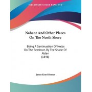 Nahant and Other Places on the North Shore by James Lloyd Homer