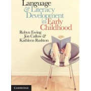 Language and Literacy Development in Early Childhood by Robyn Ewing