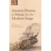 Ancient Drama in Music for the Modern Stage by Research Fellow Clare Hall Suzana Ograjensek