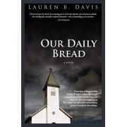 Our Daily Bread by Lauren B Davis