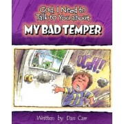 God, I Need to Talk to You about My Bad Temper by Dan Carr