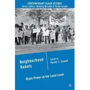 Neighborhood Rebels by Peniel E. Joseph