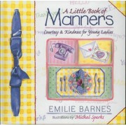 A Little Book of Manners by Emilie Barnes