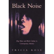 Black Noise by Tricia Rose