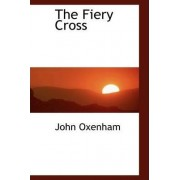 The Fiery Cross by John Oxenham