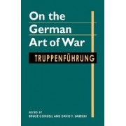 On the German Art of War by Bruce Condell