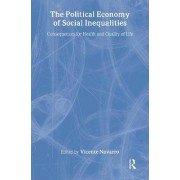 The Political Economy of Social Inequalities by Vicente Navarro