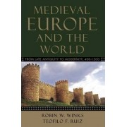 Medieval Europe and the World by Robin W. Winks