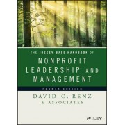 The Jossey-Bass Handbook of Nonprofit Leadership and Management by David O. Renz