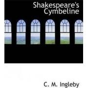 Shakespeare's Cymbeline by C M Ingleby