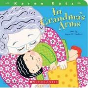 In Grandma's Arms by Karen Katz