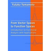 From Vector Spaces to Functional Analysis by Yutaka Yamamoto