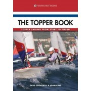The Topper Book - Topper Sailing from Start to Finish by Dave Cockerill
