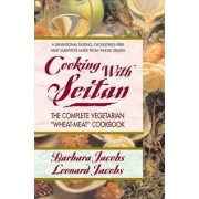 Cooking with Seitan by Barbara Jacobs