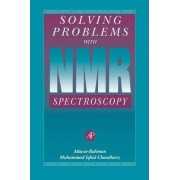 Solving Problems with NMR Spectroscopy by Atta-Ur-Rahman