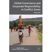 Global Governance and Corporate Responsibility in Conflict Zones by Moira Feil
