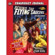 Behind The Flying Saucers -- The Truth About The Aztec UFO Crash by Frank Scully