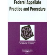 Federal Appellate Practice and Procedure in a Nutshell by Robert Klonoff