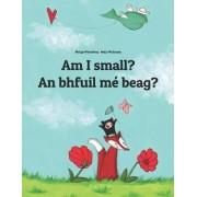 Am I Small? Ta Me Beag? by Philipp Winterberg