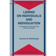 Leibniz on Individuals and Individuation by Laurence B. McCullough