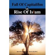 Fall of Capitalism and Rise of Islam by Mohammad Malkawi