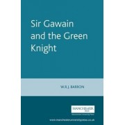 Sir Gawain and the Green Knight by W. R. J. Barron