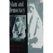 Islam and Democracy by John L. Esposito