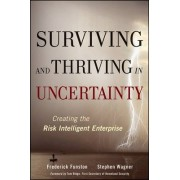Surviving and Thriving in Uncertainty by Frederick D. Funston