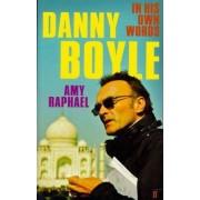 Danny Boyle by Amy Raphael