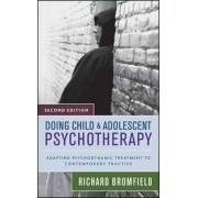 Doing Child and Adolescent Therapy by Richard Bromfield
