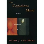 The Conscious Mind by David John Chalmers