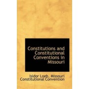 Constitutions and Constitutional Conventions in Missouri by Isidor Loeb